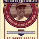 You Can't Hit The Ball With The Bat On Your Shoulder: The Baseball Life And Times Of Bobby Bragan