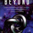 Halpern, Paul. The Great Beyond: Higher Dimensions, Parallel Universes...