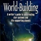 Gillett, Stephen L. World-Building: A Writer's Guide To Constructing Star Systems...