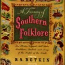 Botkin, B. A. A Treasury Of Southern Folklore: Stories, Ballads, Traditions, And Folkways