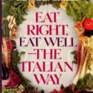 Giobbi, Edward. Eat Right, Eat Well - The Italian Way