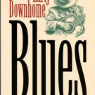 Titon, Jeff Todd. Early Downhome Blues: A Musical And Cultural Analysis