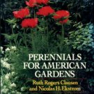 Clausen, Ruth Rogers, and Ekstrom, Nicolas H. Perennials For American Gardens