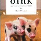Whyman, Matt. Oink: My Life With Mini-Pigs