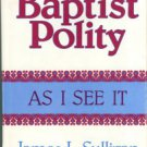 Sullivan, James L. Baptist Polity As I See It
