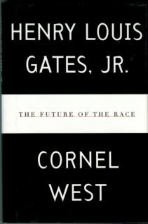 Gates, Henry Louis, and West, Cornel. The Future Of The Race