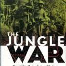The Jungle War: Mavericks, Marauders, And Madmen In The China-Burma-India Theater Of World War II
