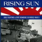 Davis, William E. Sinking The Rising Sun: Dog Fighting & Dive Bombing In World War II