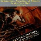 Ragan, Mark K. The Hunley: Submarines, Sacrifice, & Success In The Civil War