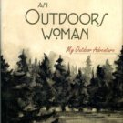 Thomas, Christine L. Becoming An Outdoors Woman: My Outdoor Adventure
