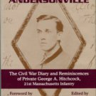 Hitchcock, George A. From Ashby To Andersonville: The Civil War Diary...