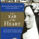 Hart, Dolores. The Ear Of The Heart: An Actress' Journey From Hollywood To Holy Vows