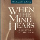 Lane, Harlan. When The Mind Hears: A History Of The Deaf