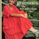 Cornwell, Patricia Daniels. A Time For Remembering: The Story Of Ruth Bell Graham