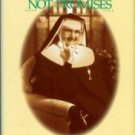 M. Angelica (Mother Angelica) . Mother. Mother Angelica's Answers Not Promises