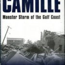 Hearn, Philip D. Hurricane Camille: Monster Storm Of The Gulf Coast