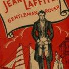 Arthur, Stanley Clisby. Jean Laffite, Gentleman Rover