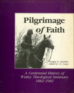 Chandler, Douglas R. Pilgrimage Of Faith: A Centennial History Of Wesley Theological Seminary