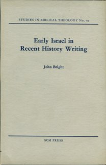 Bright, John. Early Israel In Recent History Writing: A Study In Method