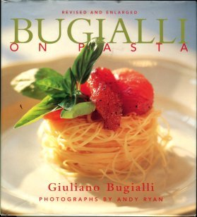 Gugialli, Giuliano. Bugialli On Pasta