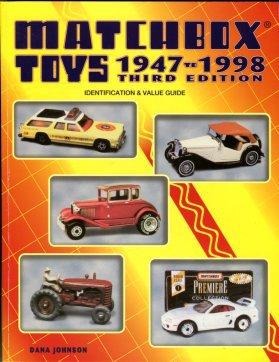 Johnson, Dana. Matchbox Toys, 1947-1998: Identification & Value Guide