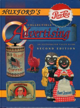 Huxford, Sharon and Bob. Huxford's Collectible Advertising