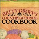 Groff, Betty. Betty Groff's Country Goodness Cookbook
