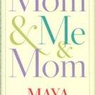 Angelou, Maya. Mom & Me & Mom
