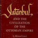 Lewis, Bernard. Istanbul And The Civilization Of The Ottoman Empire