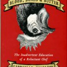 Hamilton, Gabrielle. Blood, Bones & Butter: The Inadvertent Education Of A Reluctant Chef