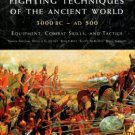 Angium, Simon, et al. Fighting Techniques Of The Ancient World, 3000 BC - 500 AD...