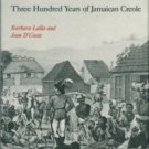 Lalla, Barbara, and D'Costa, Jean. Language In Exile: Three Hundred Years Of Jamaican Creole