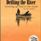 Baldwin, Mart. Drifting The River: Growing Up Wild In The South