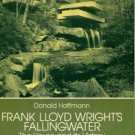 Hoffmann, Donald. Frank Lloyd Wright's Fallingwater: The House And Its History