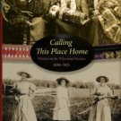 Jensen, Joan M. Calling This Place Home: Women On The Wisconsin Frontier, 1850-1925