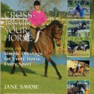 Savoie, Jane. Cross-Train Your Horse, Book One: Simple Dressage For Every Horse, Every Sport