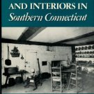 Rolleston, Sara Emerson. Historic Houses And Interiors In Southern Connecticut
