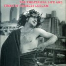 Kaufman, David. Ridiculous! : The Theatrical Life And Times Of Charles Ludlam