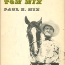 Mix, Paul E. The Life And Legend Of Tom Mix