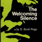 Rogo, D. Scott. The Welcoming Silence: A Study Of Psychical Phenomena And Survival Of Death