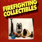Gurka, Andrew G. Hot Stuff! : Firefighting Collectibles: An Illustrated Reference And Buyers Guide