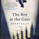 Ellis, Danny. The Boy At The Gate: A Memoir