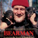 Pringle, Lawrence. Bear Man: Exploring The World Of Black Bears