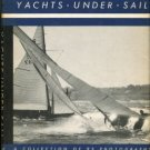 Loomis, Alfred F. Yachts Under Sail: A Collection Of Photographs