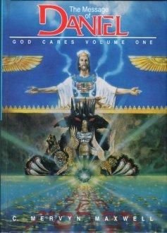 Maxwell, C. Mervyn. The Message Of Daniel: God Cares, Volume One