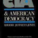 Jeffreys-Jones, Rhodri. The CIA And American Democracy