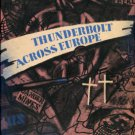 The Thunderbolt Across Europe: A History Of The 83d Infantry Division, 1942-1945