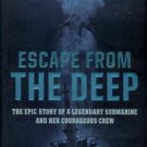 Kershaw, Alex. Escape From The Deep: The Epic Story Of A Legendary Submarine