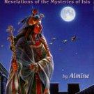 Almine. Opening The Door Of Heaven: Revelations Of The Mysteries Of Isis
