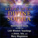 McCannon, Tricia. Return Of The Divine Sophia: Healing The Earth Through The Lost Wisdom...